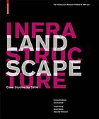 Landscape infrastructure : case studies by SWA