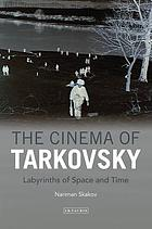 The Cinema of Tarkovsky : Labyrinths of Space and Time.
