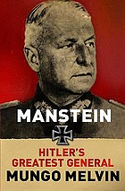 Manstein : Hitler's greatest general