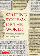 Writing systems of the world : alphabets, syllabaries, pictograms