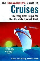 The cheapskate's guide to cruises : the very best trips for the lowest cost