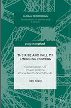 The rise and fall of emerging powers : globalisation, US power and the global North-South divide