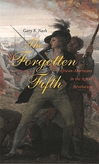 The forgotten fifth : African Americans in the age of revolution