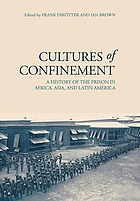 Cultures of confinement : a history of the prison in Africa, Asia and Latin America