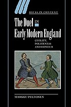 The duel in early modern England : civility, politeness, and honour