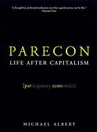 Parecon : life after capitalism