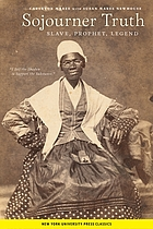 Sojourner Truth--slave, prophet, legend