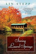 Saving Laurel Springs : a Smoky Mountain novel