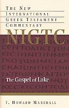 The gospel of luke : a commentary on the greek text 1St American ed.