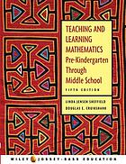 Teaching and learning mathematics : pre-kindergarten through middle school