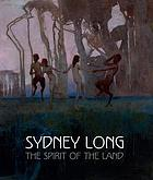 Sydney Long : the spirit of the land