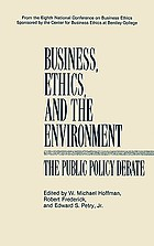 Business, ethics, and the environment : the public policy debate
