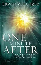 One minute after you die : a preview of your final destination