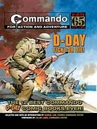 D-Day fight or die! : the 12 best Commando D-Day comic books ever!