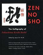 Zen no sho : the calligraphy of Fukushima Keidō