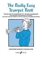 The really easy trumpet book : very first solos for trumpet/cornet in B-flat with piano accompaniment
