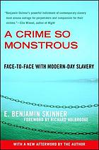 A Crime so Monstrous: Face-to-Face with Modern-Day Slavery cover image