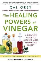 The healing powers of vinegar : a complete guide to nature's most remarkable remedy