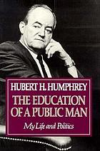 The education of a public man : my life and politics