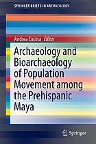 Archaeology and bioarchaeology of population movement among the prehispanic Maya