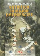 The management of nutrition in major emergencies.