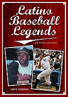 Latino baseball legends : an encyclopedia