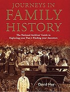 Journeys in family history : exploring your past, finding your ancestors