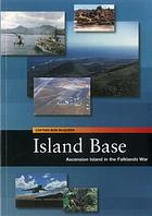 Island base : Ascension Island in the Falklands War