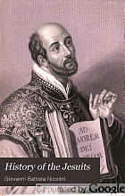 History of the Jesuits: their origin, progress, doctrines, and designs.