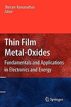 Thin film metal-oxides : fundamentals and applications in electronics and energy