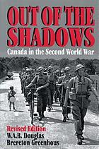 Out of the shadows : Canada in the Second World War