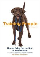 Training people : how to bring out the best in your human