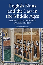 English Nuns and the Law in the Middle Ages : Cloistered Nuns and Their Lawyers, 1293-1540.