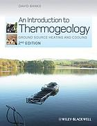 An introduction to thermogeology : ground source heating and cooling