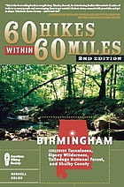 60 hikes within 60 miles, Birmingham : including Tuscaloosa, Sipsey Wilderness, Talladega National Forest, and Shelby County