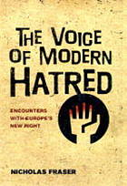 The voice of modern hatred : encounters with Europe's new right