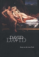 David after David : essays on the later work : based on the proceedings of a symposium co-sponsored by the Getty Research Williamstown, Massachusetts Institute and the Sterling and the Sterling and Francine clark Ibstiture, held 24-25 June 2005 at the Clark in Williamstown, Massachusetts]