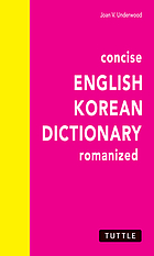 Concise English-Korean dictionary romanized. The 8000 most useful English words and phrases with Korean equivalents in both Roman & Korean letters.