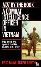 Not by the book : a combat intelligence officer in Vietnam