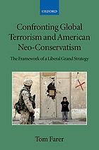 Confronting global terrorism and American neo-conservatism : the framework of a liberal grand strategy