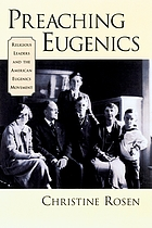 Preaching eugenics : religious leaders and the American eugenics movement
