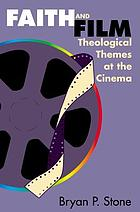 Faith and film : theological themes at the cinema