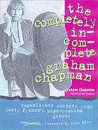Ojril : the completely incomplete Graham Chapman : unpublished scripts from Monty Python's pipe-smoking genius