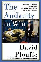 The audacity to win : how Obama won and how we can beat the party of Limbaugh, Beck, and Palin
