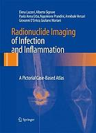 Radionuclide imaging of infection and inflammation : a pictorial case-based atlas