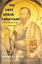 The first urban Christians : the social world of the Apostle Paul