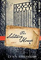 The solitary house : a novel