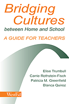 Bridging cultures between home and school : a guide for teachers : with a special focus on immigrant Latino families