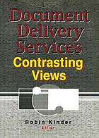 Document delivery services : contrasting views