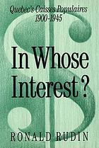 In whose interest? : Quebec's Caisses populaires, 1900-1945